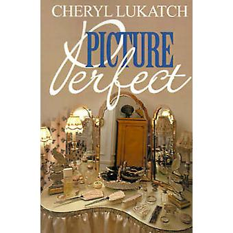 Picture Perfect by Lukatch & Cheryl