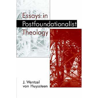 Essays in Postfoundationalist théologie par Van Vantrimpont & Wentzel J.