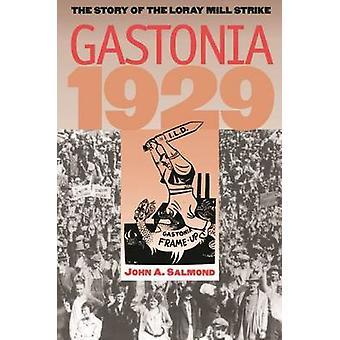 Gastonia 1929 la storia del mulino Loray Strike da Salmond & John A.