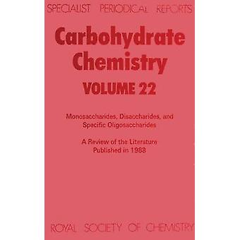 Carbohydrate Chemistry Volume 22 by Ferrier & R J