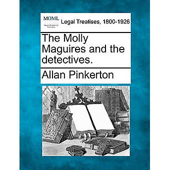 The Molly Maguires and the detectives. by Pinkerton & Allan