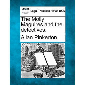 Den Molly Maguires och detektiver. genom Pinkerton & Allan