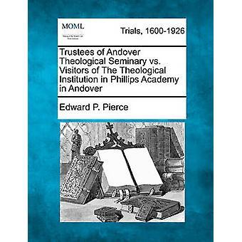 Forstanderskapet Andover Theological Seminary vs besøkende teologiske institusjonen i Phillips Academy i Andover av Pierce & Edward P.