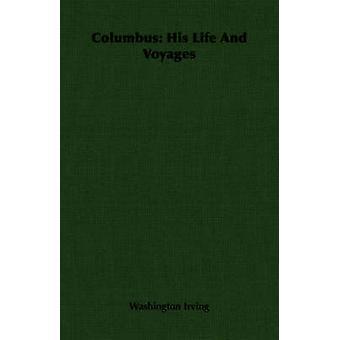 كولومبوس حياته ورحلات واشنطن ايرفينغ &