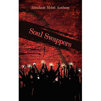 Soul Swappers by Anthony & Abraham Mehti