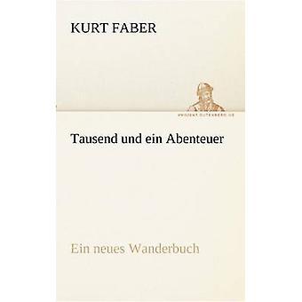Tausend und ein Abenteuer by Faber & Kurt