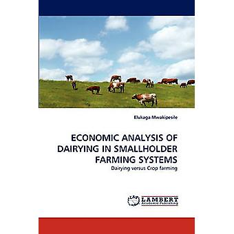 Economic Analysis of Dairying in Smallholder Farming Systems by Mwakipesile & Elukaga