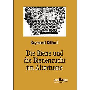 Die Biene und Bienenzucht im Altertume de billard & Raymond