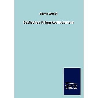 Badisches Kriegskochbuchlein by Wundt & Emma