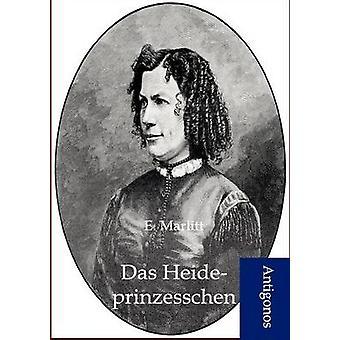 Das Heideprinzesschen by Marlitt & E.