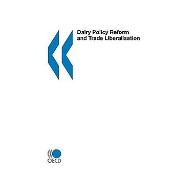 Dairy Policy Reform and Trade Liberalisation by OECD Publishing