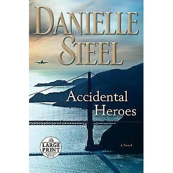 Accidental Heroes by Danielle Steel - 9780525590378 Book