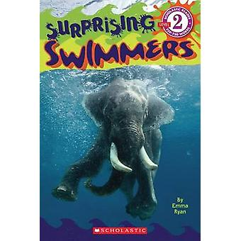 Scholastic Reader Level 2 - Surprising Swimmers by Emma Ryan - 9780545