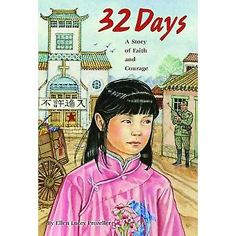 32 Days - A Story of Faith and Courage by Ellen Lucey Prozeller - 9780