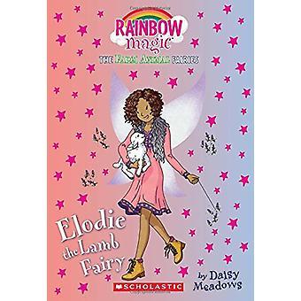 Elodie the Lamb Fairy (the Farm Animal Fairies #2) - A Rainbow Magic B
