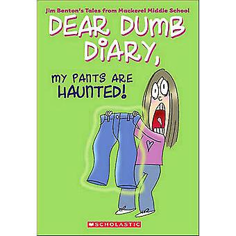 My Pants Are Haunted! by Jim Benton - Jim Benton - 9781417690640 Book