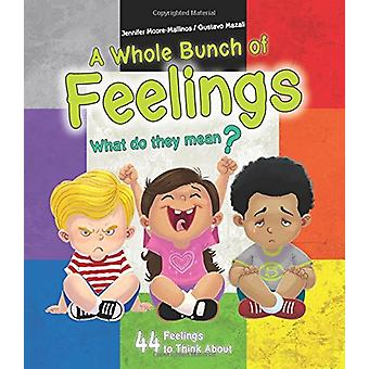 A Whole Bunch of Feelings - What Do They Mean? by Jennifer Moore-Malli