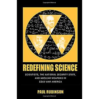 Redefining Science - Scientists - the National Security State - and Nu