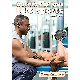 Careers If You Like Sports by Stuart A Kallen - 9781682821428 Book