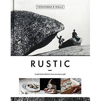 Rustic - Simple Food and Drink - from Morning to Night by Jorge Fernan