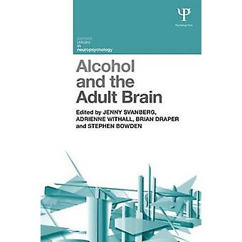 Alcohol and the Adult Brain by Jenny Svanberg - Brian Draper - Adrien