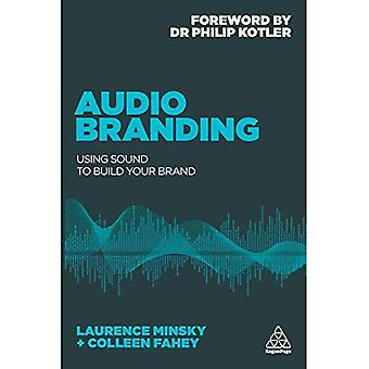 Audio Branding: Using Sound� to Build Your Brand