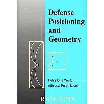 Posicionamiento de defensa y geometría: Reglas para un mundo con niveles de fuerza bajos