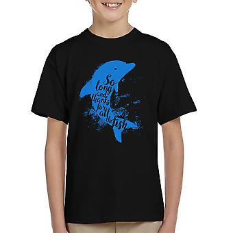 So Long And Thanks For All The Fish Hitchhikers Guide To The Galaxy Kid's T-Shirt