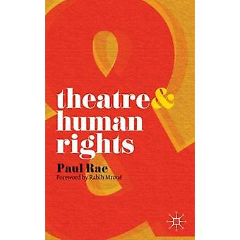 Theatre and Human Rights par Paul D Rae