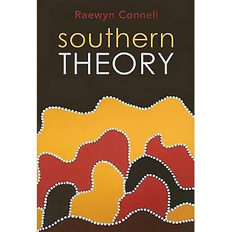 Southern Theory - Social Science and the Global Dynamics of Knowledge