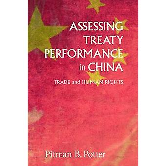 Assessing Treaty Performance in China - Trade and Human Rights by Pitm