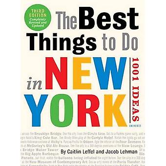 The Best Things to Do in New York - 1001 Ideas by Caitlin Leffel - Jac