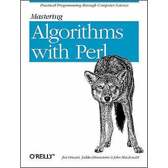 Mastering Algorithmen mit Perl von Jon Orwant - Jarkko Hietaniemi - Jo