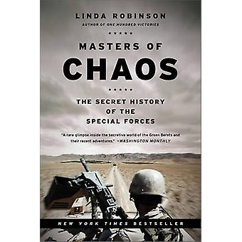 Masters of Chaos - The Secret History of the Special Forces by Linda R