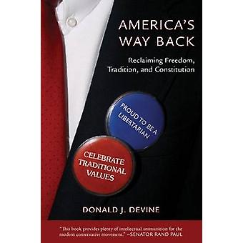 America's Way Back - Rediscovering the Roots of Freedom and Tradition
