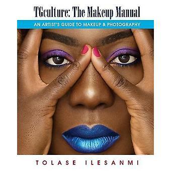 TGculture - o Manual de maquiagem - guia do artista de maquiagem e Photogr