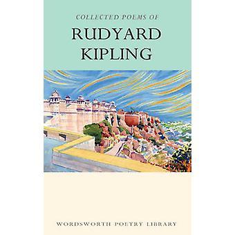 The Collected Poems of Rudyard Kipling (New edition) by Rudyard Kipli