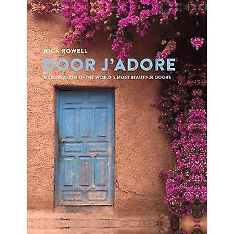 Dörr J'Adore - en hyllning till världens vackraste dörrar av Do