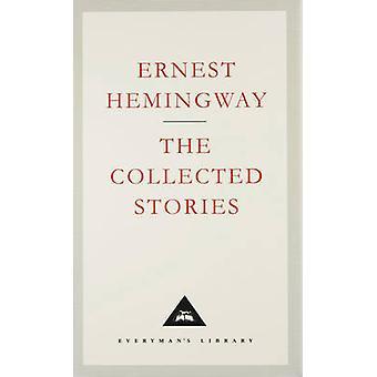 De verzamelde verhalen van Ernest Hemingway - James Fenton - James Fent