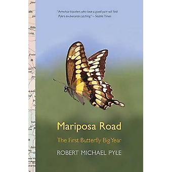Mariposa Road - The First Butterfly Big Year by Robert Michael Pyle -