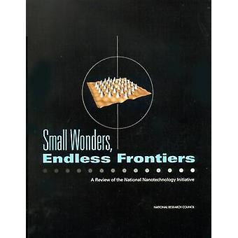 Small Wonders - Endless Frontiers - A Review of the National Nanotechn