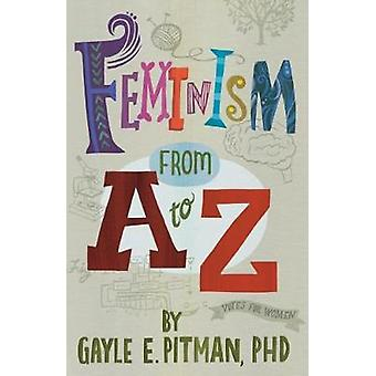 Feminism from A to Z by Gayle E Pitman - 9781433827211 Book
