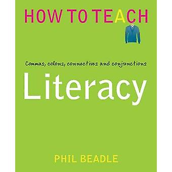 Literacy - Commas - Colons - Connectives and Conjunctions by Phil Bead