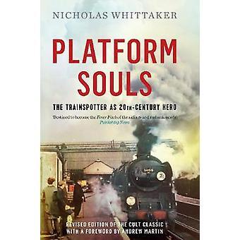 Plate-forme Souls - le Trainspotter comme héros du 20e siècle par Nicholas Whi