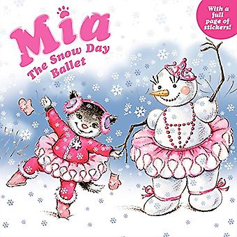Mia: The Snow Day Ballet [With Sticker(s)]