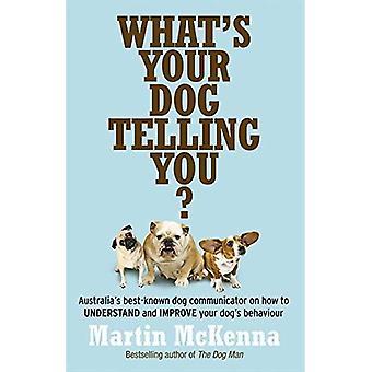 Vad din hund säger till dig? Australiens mest kända hund Communicator förklarar din hunds beteende