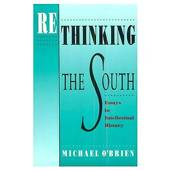 Rethinking the South: Essays in Intellectual History (Brown Thrasher Books)