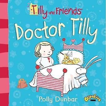 Tilly and Friends: Doctor Tilly (Tilly & Friends)