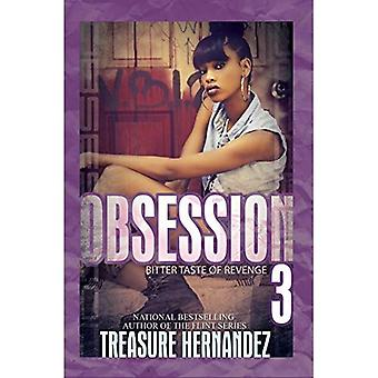Obsession 3: Bitter Taste of Revenge