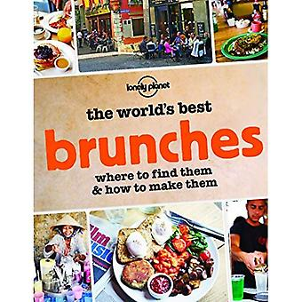 The World's Best Brunches: Where to Find Them and How to Make Them (General Reference)